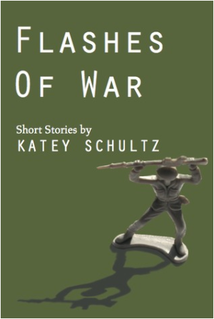 Flashes of War by Katey Schultz